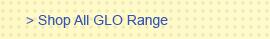 Shop GLO range